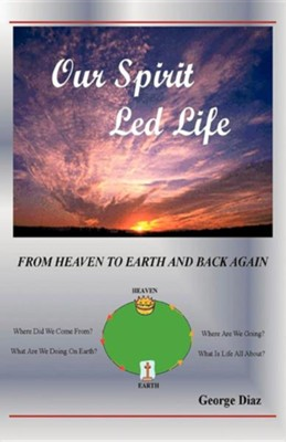 Our Spirit Led Life  -     By: George Diaz