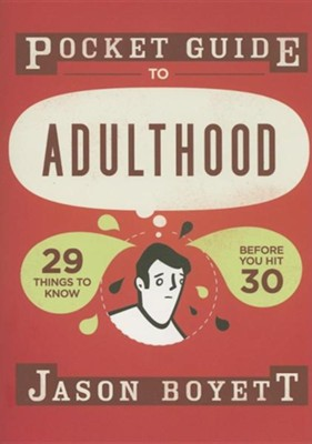 Pocket Guide to Adulthood: 29 Things to Know Before You Hit 30  -     By: Jason Boyett
