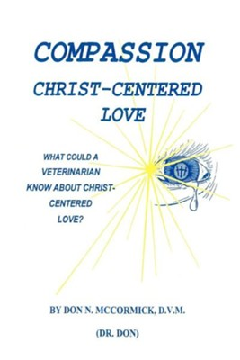 Compassion Christ-Centered Love  -     By: Don N. McCormick
