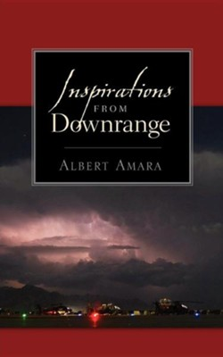 Inspirations from Downrange  -     By: Albert Amara