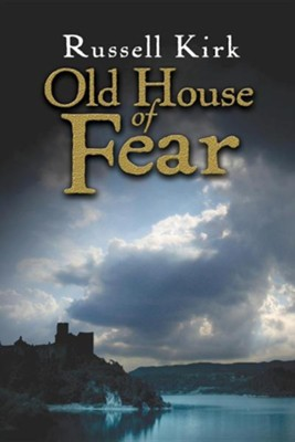 Old House of Fear  -     By: Russell Kirk