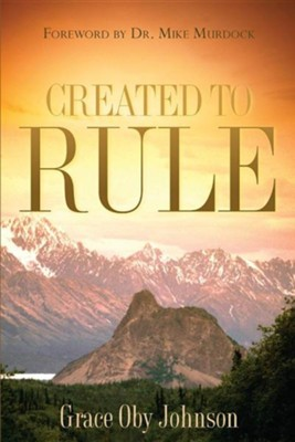Created to Rule  -     By: Grace Oby Johnson