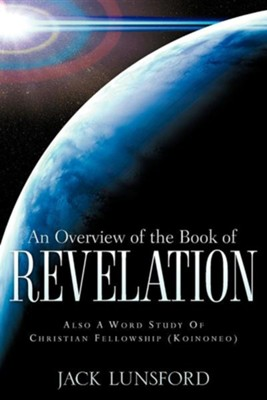 An Overview of the Book of Revelation  -     By: Jack Lunsford