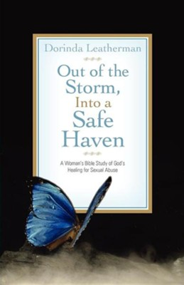 Out of the Storm, Into a Safe Haven  -     By: Dorinda Leatherman