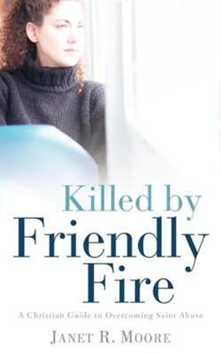 Killed by Friendly Fire  -     By: Janet R. Moore