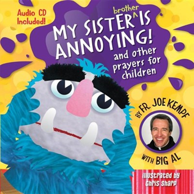 My Sister Is Annoying and Other Prayers for Children(Book & CD)  -     By: Father Joe Kempf     Illustrated By: Chris Sharp