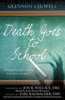Death Goes to School  -     By: Glennon Culwell