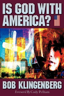 Is God with America?  -     By: Bob Klingenberg