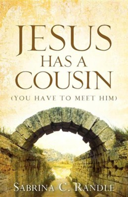 Jesus Has a Cousin  -     By: Sabrina C. Randle