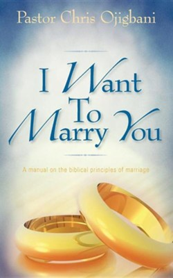 I Want to Marry You  -     By: Chris Ojigbani