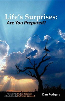 Life's Surprises: Are You Prepared?  -     By: Daniel Rodgers