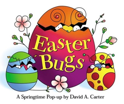 Easter Bugs: A Springtime Pop-Up by David a Carter  -     By: David A. Carter     Illustrated By: David A. Carter