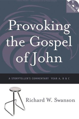 Provoking the Gospel of John: A Storyteller's Commentary (Years A, B, and C)  -     By: Richard W. Swanson