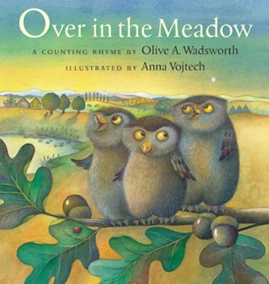 Over in the Meadow  -     By: Olive A. Wadsworth     Illustrated By: Anna Vojtech