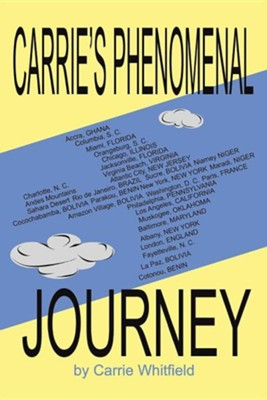Carrie's Phenomenal Journey  -     By: Carrie Whitfield