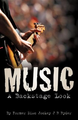 Music: A Backstage Look  -     By: J.R. Ryder