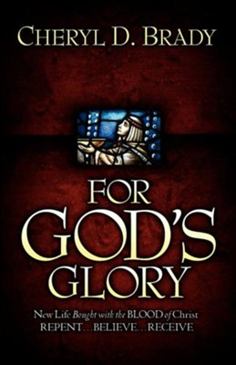 For God's Glory  -     By: Cheryl D. Brady