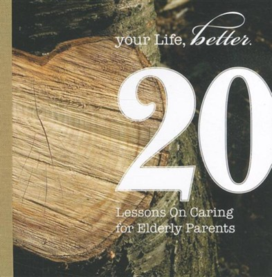 20 Lessons on Caring for Elderly Parents  -     By: Deborah Patterson