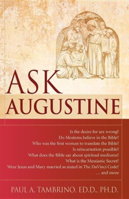Ask Augustine  -     By: Paul A. Tambrino