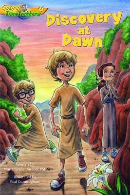 Discovery at Dawn (Gospel Time Trekkers #6)  -     By: Maria Grace Dateno, Paul Cunningham