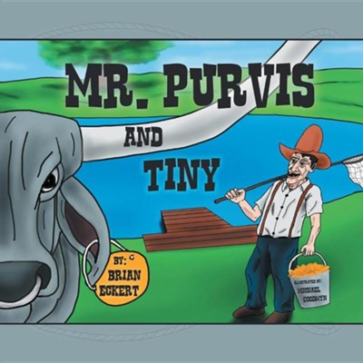 Mr. Purvis and Tiny  -     By: Brian Eckert