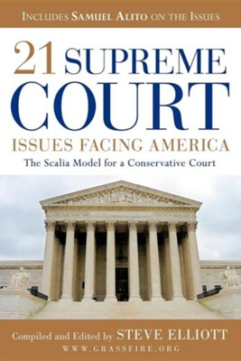 21 Supreme Court Issues Facing America  -     By: Steve Elliott