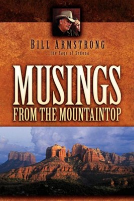 Musings from the Mountaintop  -     By: Bill Armstrong