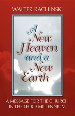 A New Heaven and a New Earth  -     By: Walter Rachinski