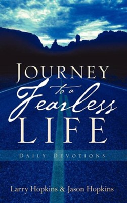 Journey to a Fearless Life  -     By: Larry Hopkins, Jason Hopkins