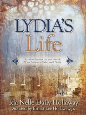 Lydia's Life  -     By: Ida Nelle Daily Hollaway, Ernest Lee Hollaway Jr.
