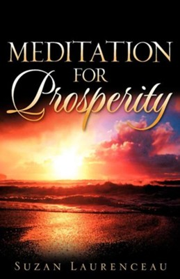 Meditation for Prosperity  -     By: Suzan Laurenceau