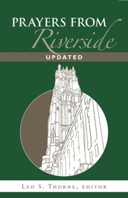 Prayers from Riverside, Edition 0002 Updated  -     Edited By: Leo S. Thorne     By: Leo S. Thorne(ED.)