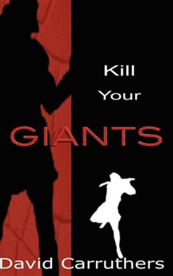 Kill Your Giants  -     By: David Carruthers