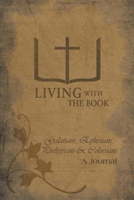 Living with the Book: Galatians, Ephesians, Philippians & Colossians  -     By: Philip Charlton, Linda Charlton