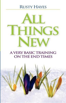 All Things New  -     By: Rusty Hayes