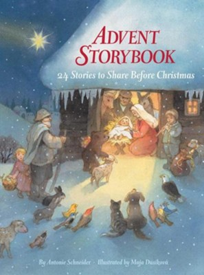 Advent Storybook  -     By: Antonie Schneider     Illustrated By: Maja Dusikova