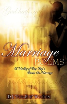 "Marriage Poems  -     By: D. J. ""PoP-PoP"" Wooten"