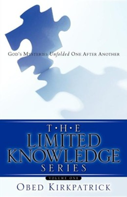 The Limited Knowledge Series Volume One  -     By: Obed Kirkpatrick