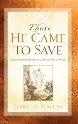 Those He Came to Save  -     By: Elfriede Mollon