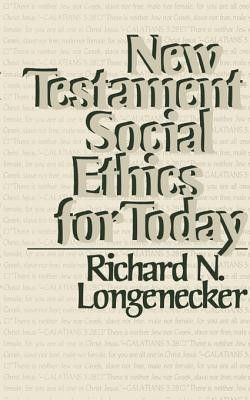 New Testament Social Ethics for Today  -     By: Richard N. Longenecker