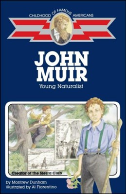 John Muir: Young Naturalist  -     By: Montrew Dunham     Illustrated By: Al Fiorentino