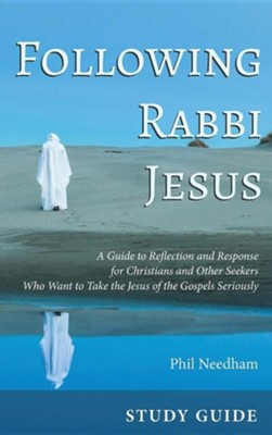 Following Rabbi Jesus, Study Guide  -     By: Phil Needham