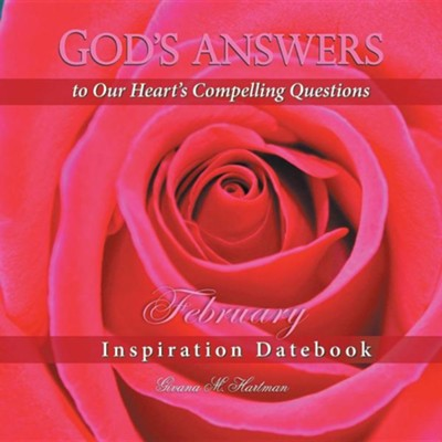 God's Answers to Our Heart's Compelling Questions-February: Inspiration Datebook  -     By: Givana M. Hartman