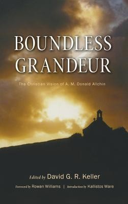 Boundless Grandeur  -     Edited By: David G. R. Keller     By: A.M. Donald Allchin