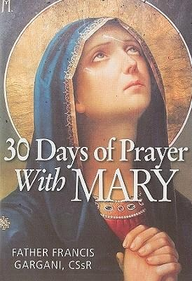 30 Days of Prayer with Mary  -     By: Francis Gargani