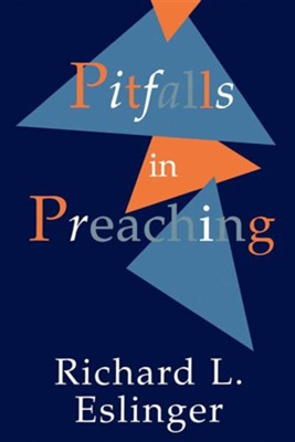 Pitfalls in Preaching   -     By: Richard Eslinger