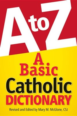 A Basic Catholic DictionaryRevised Edition  -     By: Daniel L. Lowery, Mary M. McGlone
