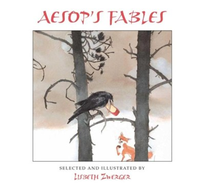 Aesop's Fables  -     By: Lisbeth Zwerger