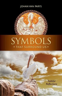 Symbols That Surround Us: Faithful Reflections  -     By: Johan Van Parys