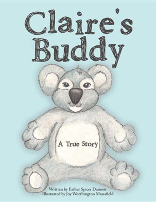 Claire's Buddy: A True Story  -     By: Esther Spicer Damon